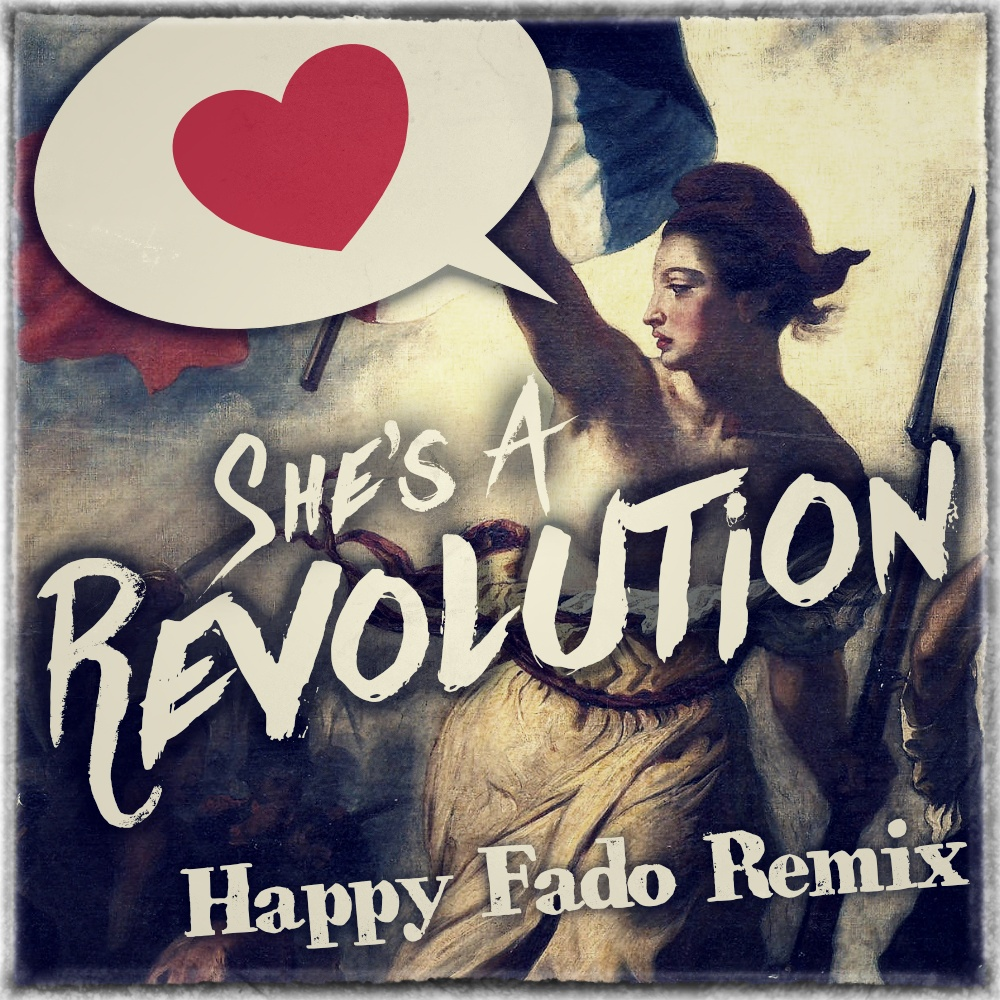 She's a Revolution ::: Happy Fado