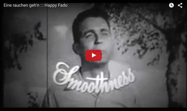 Eine rauchen geh'n - der Fim ::: Happy Fado