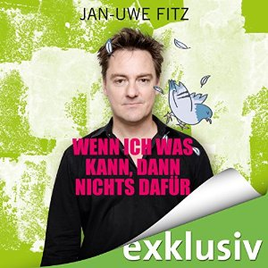Jan-Uwe Fitz Wenn ich was kann @ happyfado.de