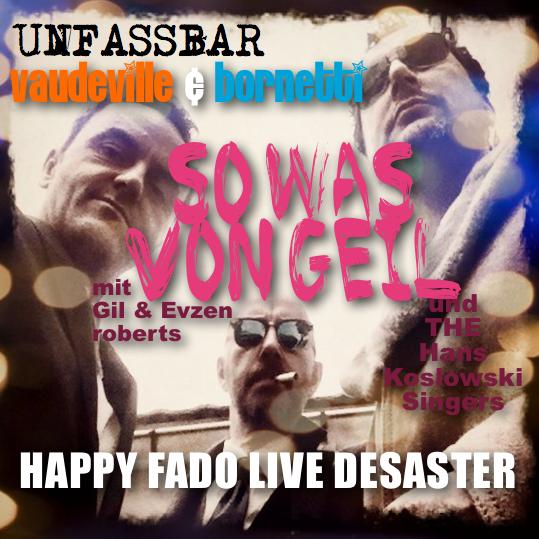Vaudeville & Bornetti SOWAS VON GEIL * Ultimate LIVE