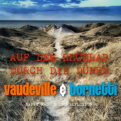 Vaudeville & Bornetti: Auf dem Rhönrad durch die Dünen